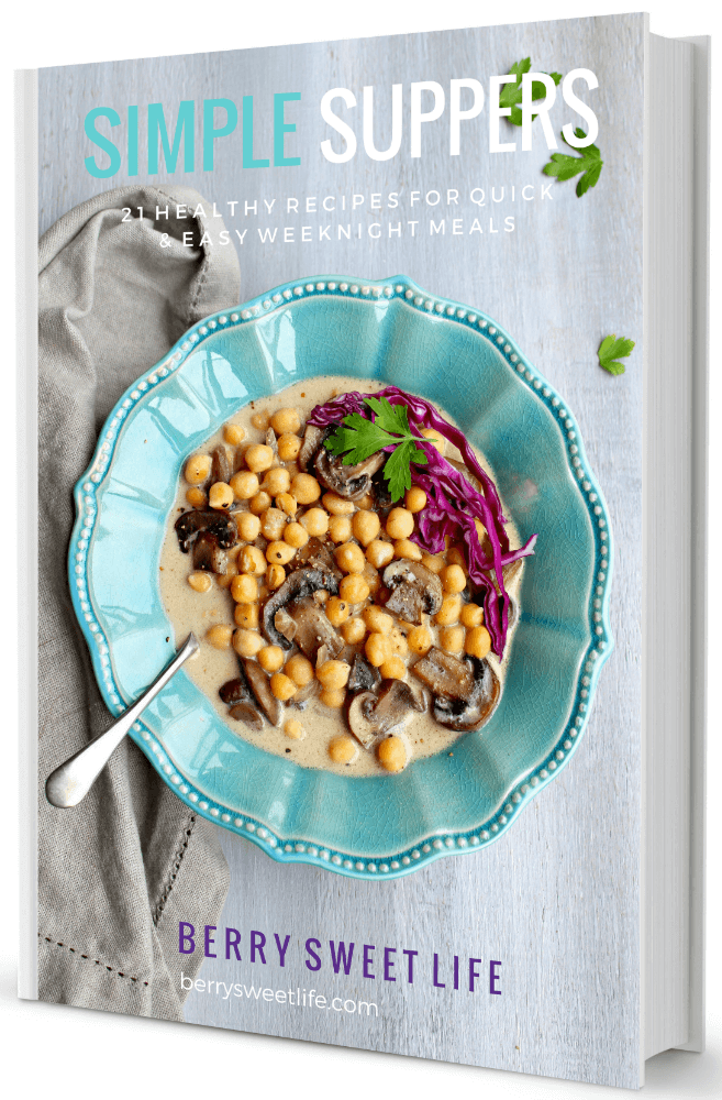 Simple Suppers Free Recipe eBook. 21 Healthy Recipes For Quick & Easy Weeknight Meals | berrysweetlife.com
