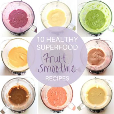 10 Healthy Superfood Fruit Smoothies